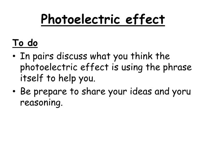 The photoelectric effect ppt download.