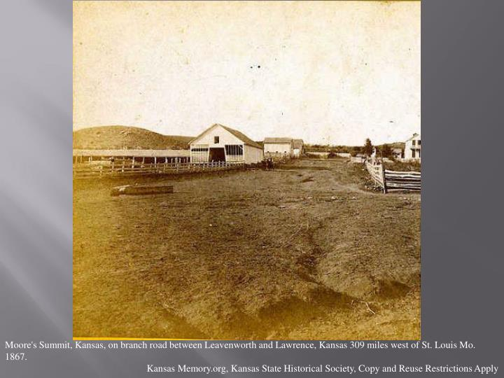 Moore's Summit, Kansas, on branch road between Leavenworth and Lawrence, Kansas 309 miles west of St. Louis Mo. 1867.