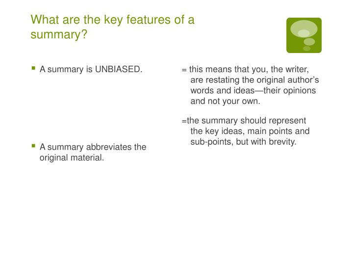 What are the key features of a summary