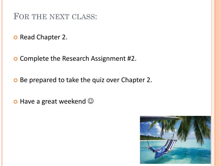 For the next class: