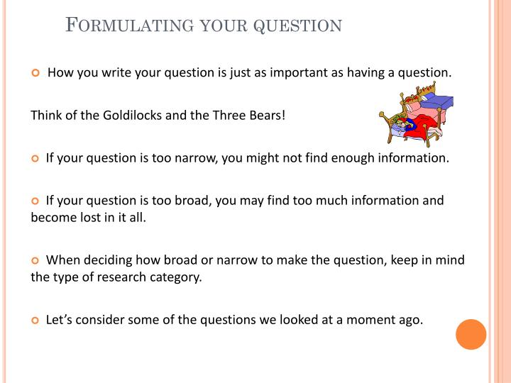 Formulating your question