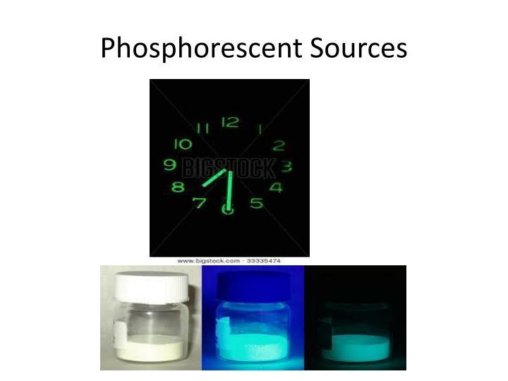 Phosphorescent Sources