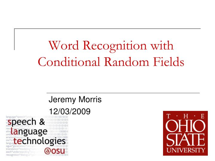 word recognition with conditional random fields