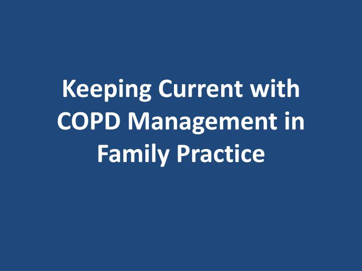 keeping current with copd management in family practice n.