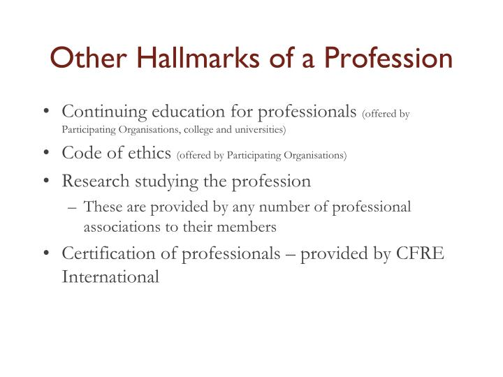 Other Hallmarks of a Profession