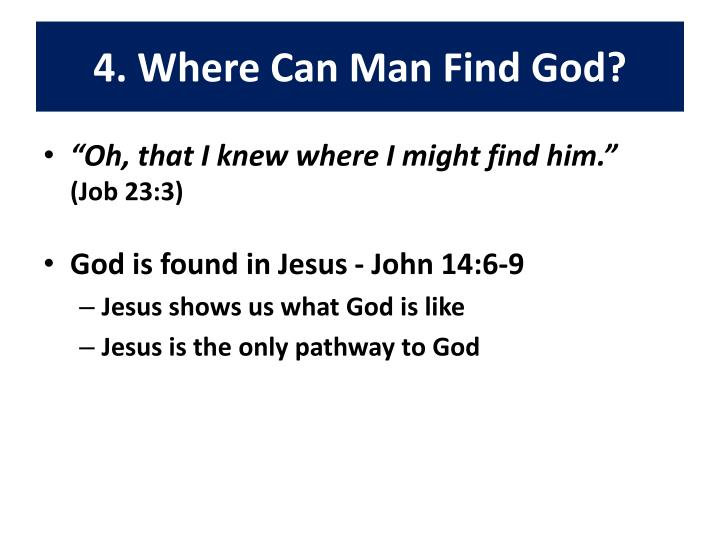 4. Where Can Man Find God?