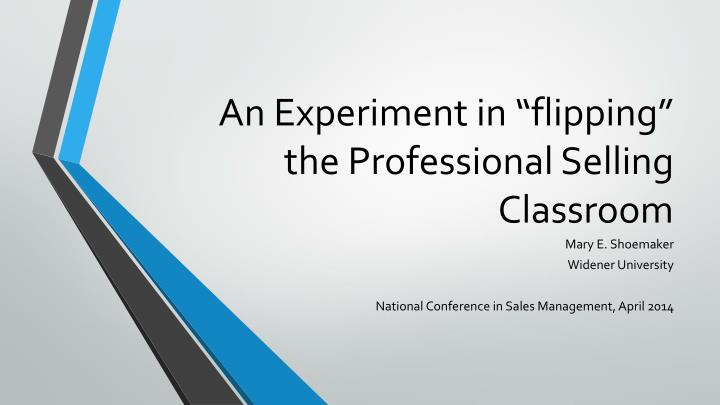 an experiment in flipping the professional selling classroom n.