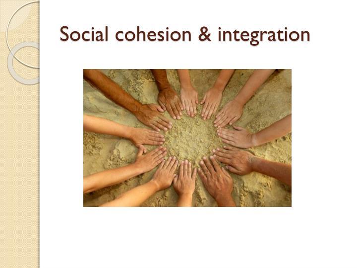 Social cohesion & integration