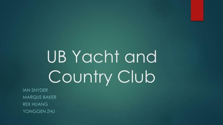 Ppt ub yacht and country club powerpoint presentation id2622941 ub yacht and country club toneelgroepblik Image collections