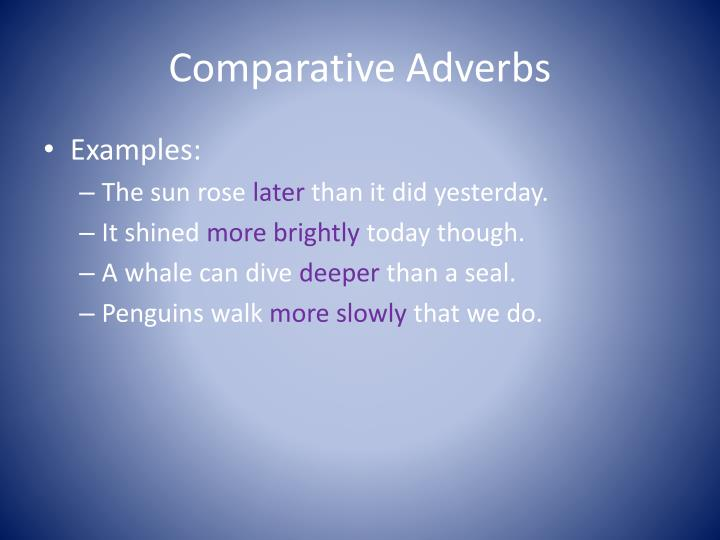 Ppt Comparative And Superlative Adverbs Powerpoint Presentation