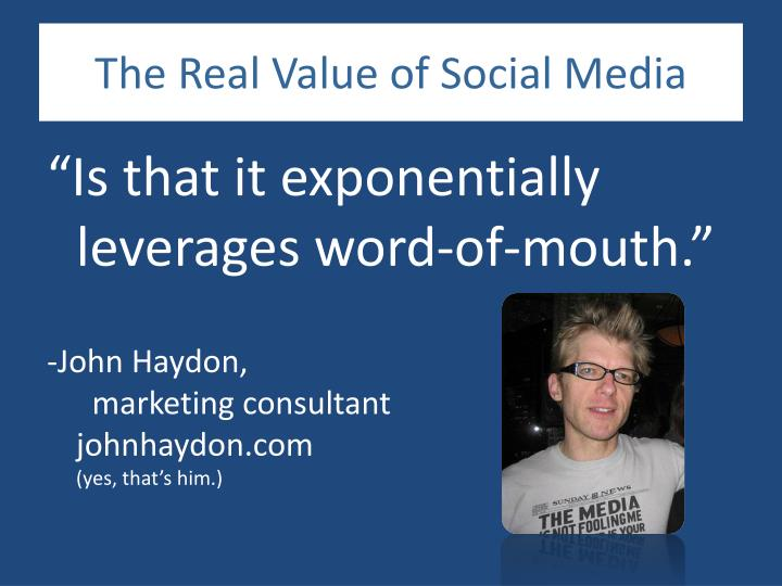 The Real Value of Social Media