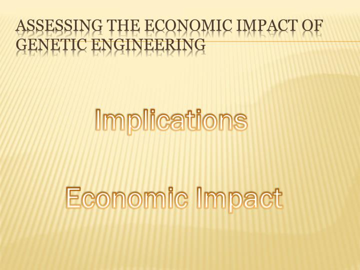 Assessing the economic impact of genetic engineering