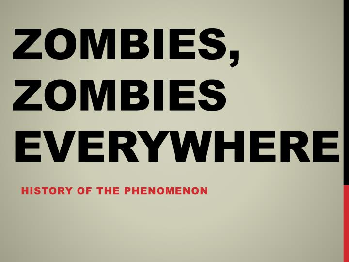 Zombies zombies everywhere