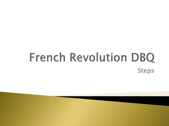 french revolution dbq essay regents Ap european history name: french revolution dbq section: document-based question in your essay.