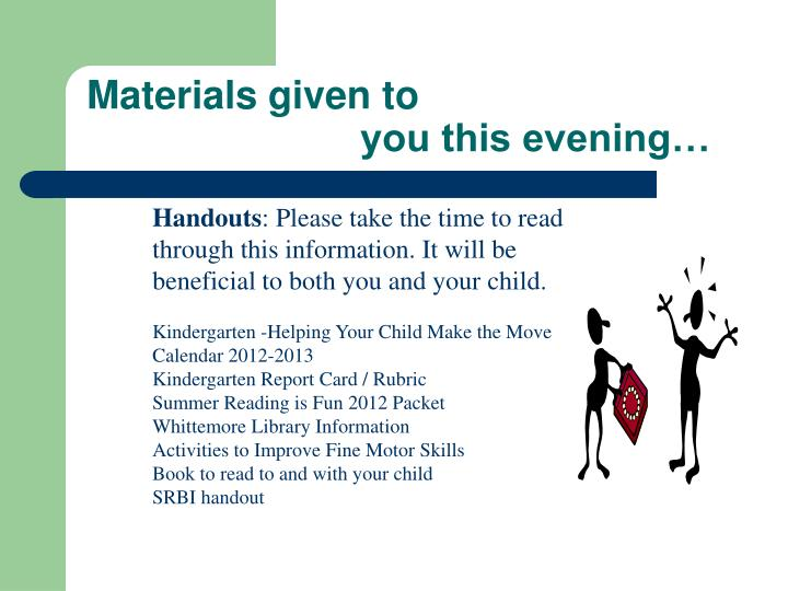 Materials given to