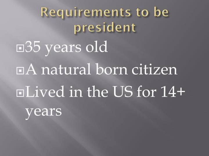 Requirements to be president