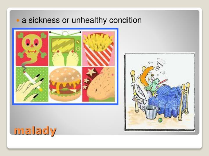 a sickness or unhealthy condition
