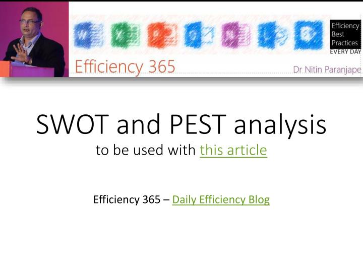 swot and pest analysis to be used with this article n.