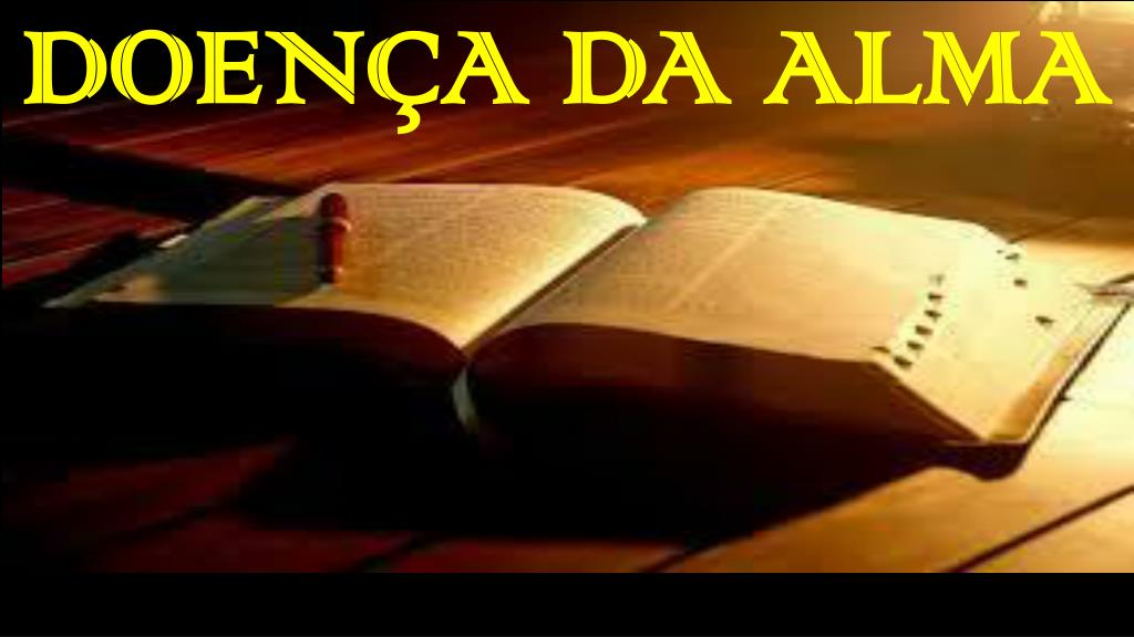 PPT - DOENÇA DA ALMA PowerPoint Presentation, free download - ID:2623848