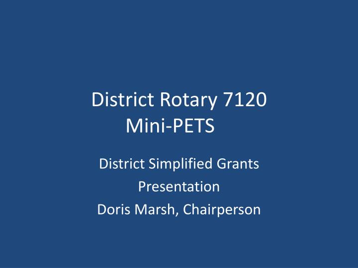 District rotary 7120 mini pets