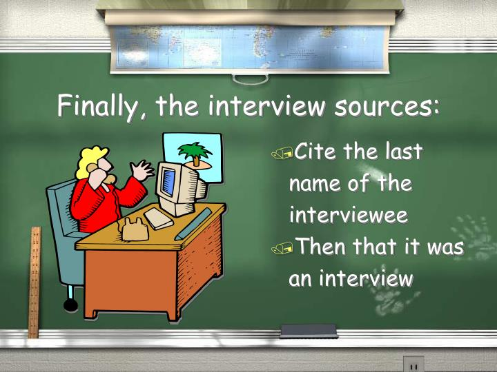 Finally, the interview sources: