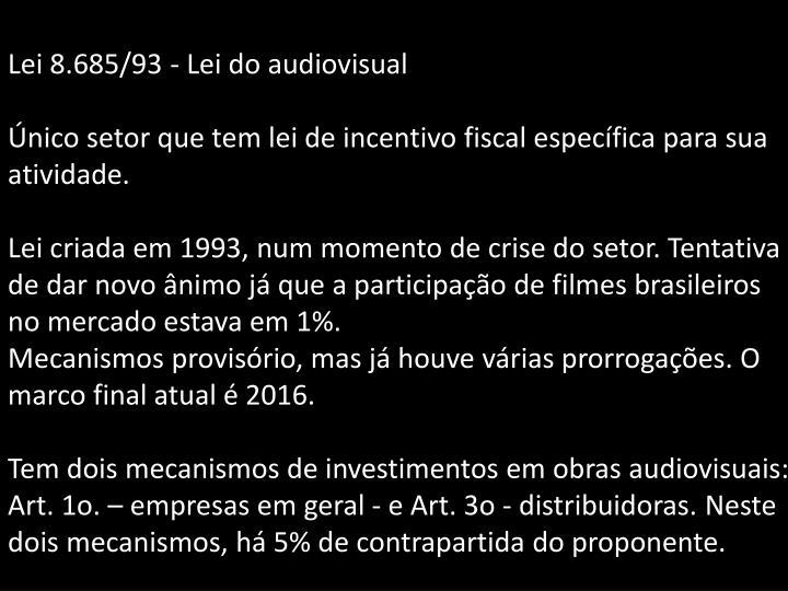 Lei 8.685/93 - Lei do audiovisual