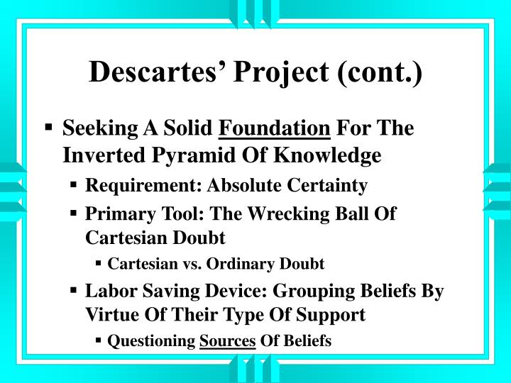 Descartes' Project (cont.)
