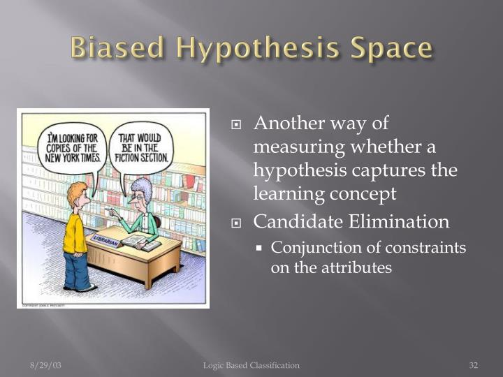 Biased Hypothesis Space