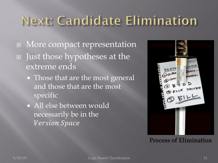 Next: Candidate Elimination
