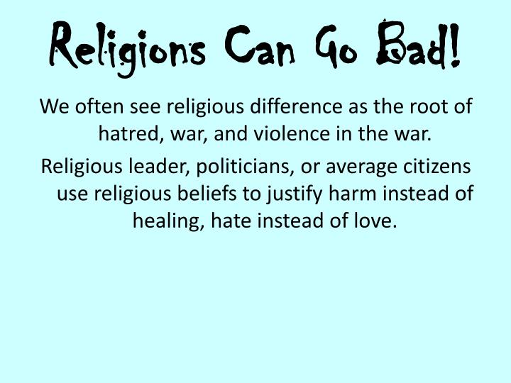 Religions can go bad