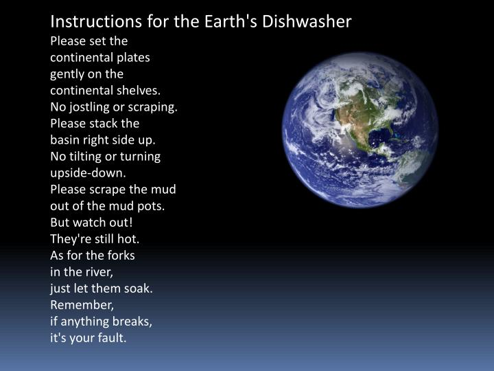 Instructions for the Earth's Dishwasher