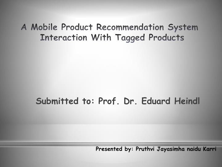 a mobile product recommendation system interaction with tagged products n.