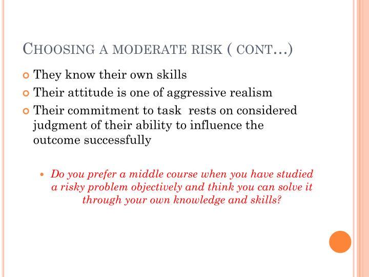 Choosing a moderate risk ( cont…)