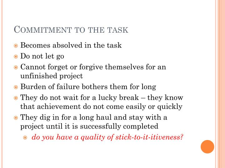 Commitment to the task