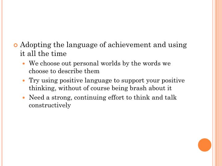 Adopting the language of achievement and using it all the time