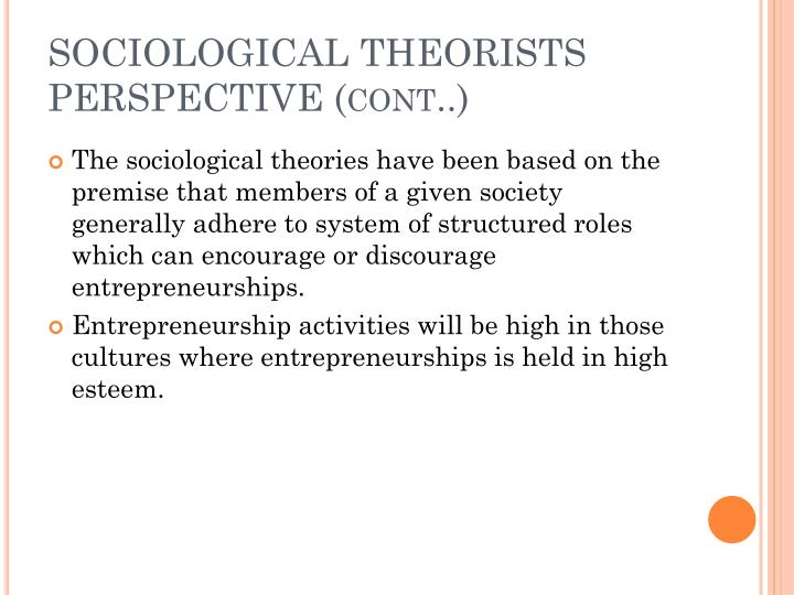SOCIOLOGICAL THEORISTS PERSPECTIVE (cont..)