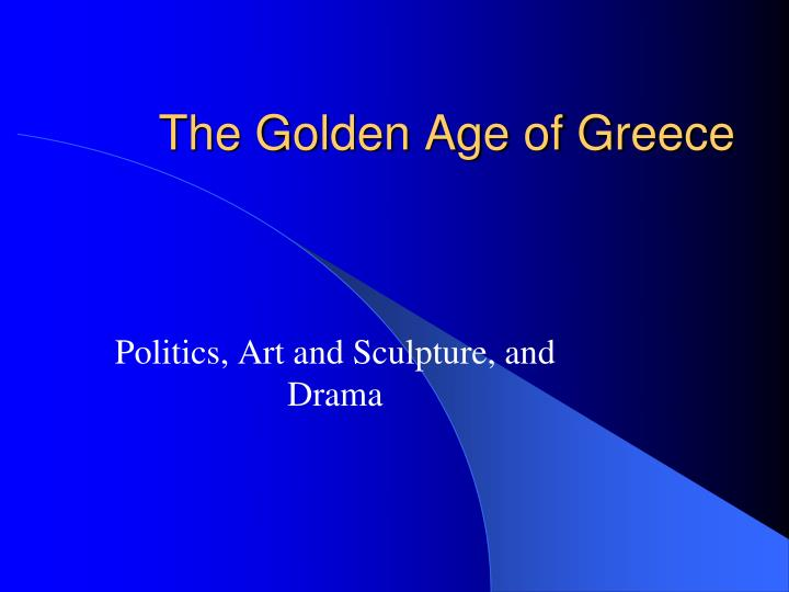 golden age of the greeks essay View essay - golden age essay from humanities 2020 at st johns river community college golden age of athens the golden age of athens was ideally the period in which the greek city-state of athens.