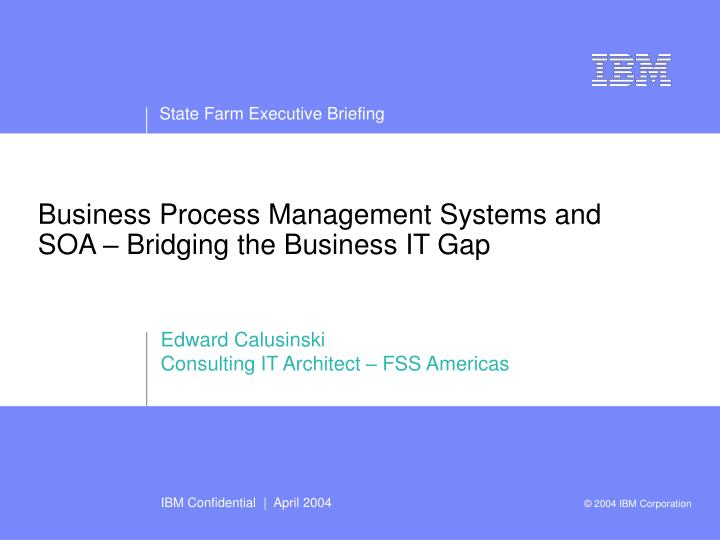 PPT - Business Process Management Systems and SOA – Bridging the