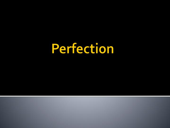 perfection n.