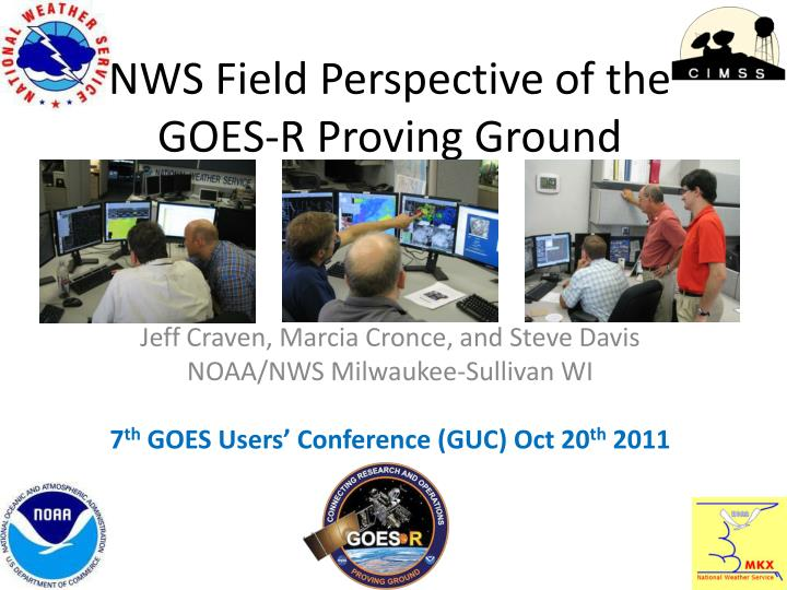 nws field perspective of the goes r proving ground