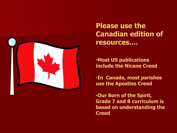 Please use the Canadian edition of resources....