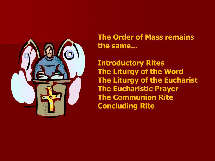 The Order of Mass remains the same...