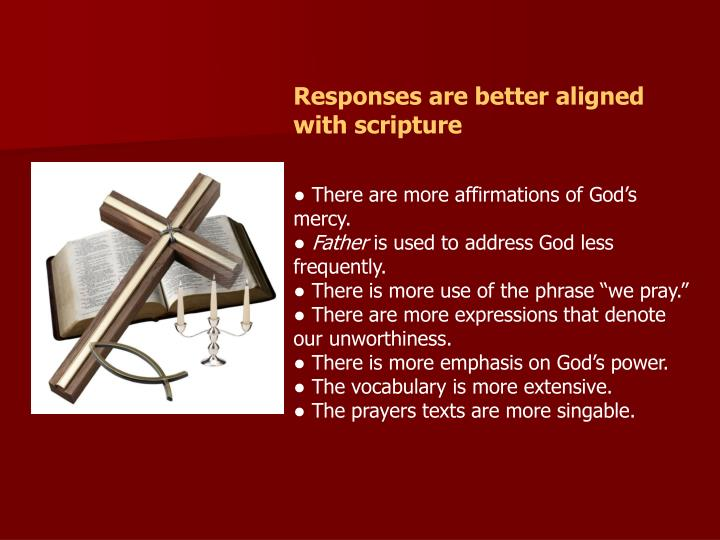 Responses are better aligned with scripture