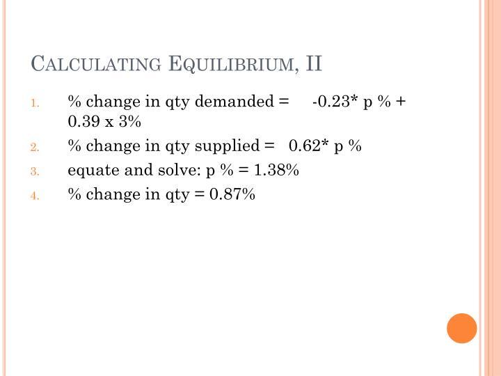 Calculating Equilibrium, II