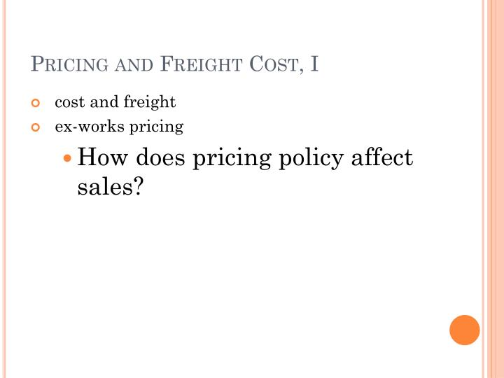 Pricing and Freight Cost, I