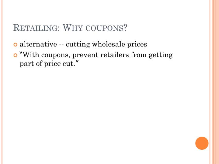 Retailing: Why coupons?