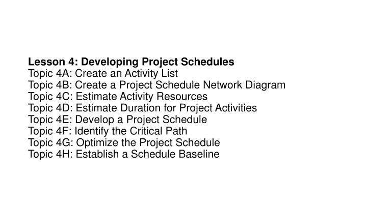 Lesson 4: Developing Project Schedules