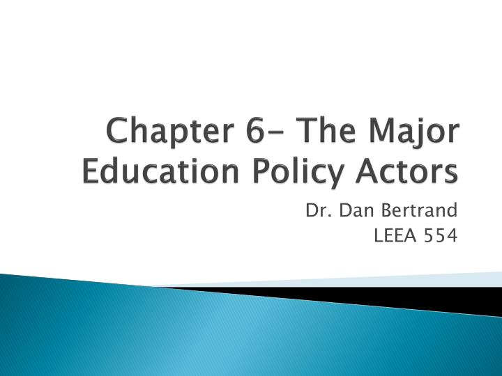 chapter 6 the major education policy actors n.