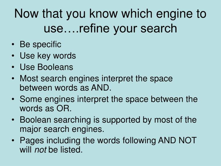 Now that you know which engine to use….refine your search