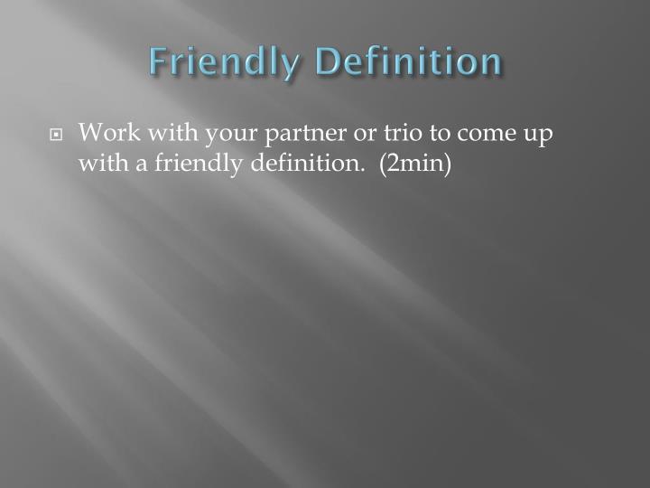 Friendly Definition